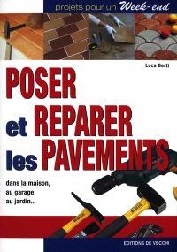 Poser et réparer les pavements : dans la maison, au garage, au jardin...