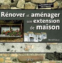 Rénover et aménager son extension de maison : l'autoconstruction par l'exemple