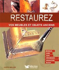 Restaurez vos meubles et objets anciens : meubles, cuirs, tapis, céramiques, argenterie, bijoux