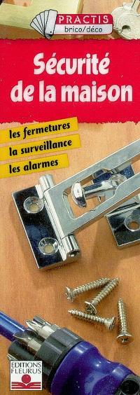 Sécurité de la maison : les fermetures, la surveillance, les alarmes