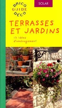 Terrasses et jardins : 13 idées d'aménagement