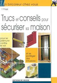 Trucs et conseils pour sécuriser sa maison : pour se prémunir contre le vol et se protéger des intrusions