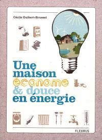 Une maison économe & douce en énergie