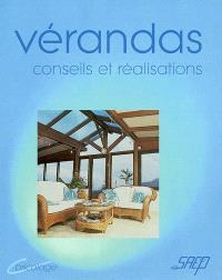 Vérandas : ouvrir son habitat à la lumière : connaître et apprendre, normes, matériel, outillage, technique, réalisation, conseils et réalisations