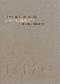 Amaury Poudray : arrangements : design & produits