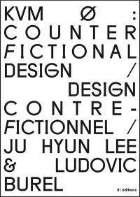 KVM : counter fictional design = KVM : design contre-fictionnel