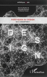 Poïétiques du design, Eco-conception ?