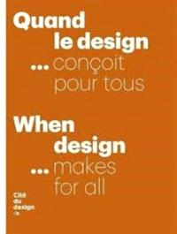 Quand le design... conçoit pour tous = When design... makes for all