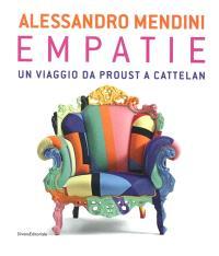 Alessandro Mendini : empatie, un viaggio da Proust a Cattelan