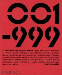 Classiques Phaidon du design : objets manufacturés possédant à la fois une valeur esthétique et une qualité intemporelle... : 001-999