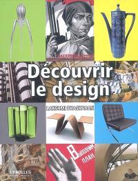 Découvrir le design : tous les mouvements et tous les styles pour mieux comprendre le design contemporain