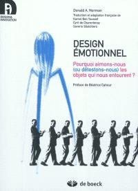 Design émotionnel : pourquoi aimons-nous (ou détestons-nous) les objets qui nous entourent ?