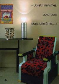 Objets inanimés, avez-vous donc une âme... : deux décennies de design domestique, 1980-1999, exposition, Musée des arts décoratifs, Bordeaux, 27 mai-30 sept. 1999