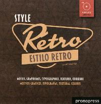 Style rétro : motifs, graphismes, typographies, textures, couleurs = Estilo retro : motivos graficos, tipografias, texturas, colores