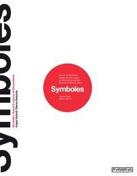 Symboles : quand la marque se fait emblème : plus de 1.300 symboles classés selon leur nature et référencés par secteurs d'activités, créateurs et clients