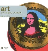 Art, échanges créatifs