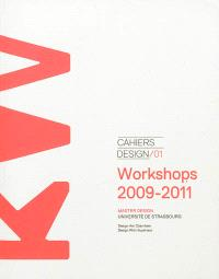 Cahiers design. n° 1, Workshops 2009-2011
