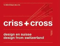 Criss + cross : design en Suisse = design in Swizerland : 1960-2007