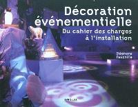 Décoration événementielle : du cahier des charges à l'installation