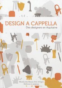 Design a cappella : des designers en Aquitaine