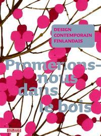 Design contemporain finlandais : promenons-nous dans le bois