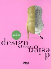 Design contre design : exposition, Paris, Galeries nationales du Grand Palais, 26 sept. 2007-7 janv. 2008