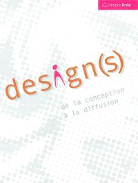 Design(s) : de la conception à la diffusion