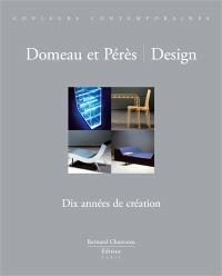 Domeau et Pérès, design : dix années de création