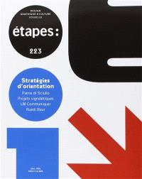 Etapes : design graphique & culture visuelle. n° 223, Stratégies d'orientation