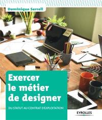 Exercer le métier de designer : du statut au contrat d'exploitation