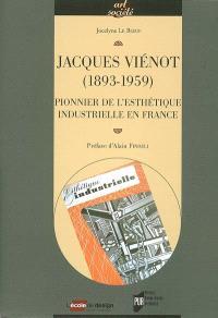 Jacques Viénot (1893-1959) : pionnier de l'esthétique industrielle en France
