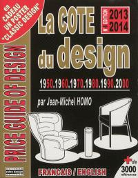 La cote du design 1950, 1960, 1970, 1980, 1990, 2000 : + de 3.000 références = Price guide of design 1950, 1960, 1970, 1980, 1990, 2000