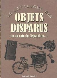 Le catalogue des objets disparus : ou en voie de disparition...