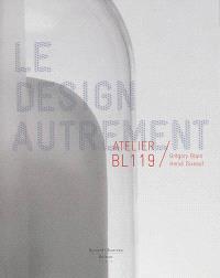 Le design autrement : Atelier BL119