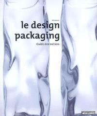 Le design packaging : guide des métiers