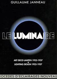 Le luminaire : procédés d'éclairages nouveaux 1925-1937 = Art deco lampen 1925-1937 = Lighting design 1925-1937