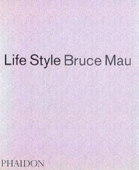 Life style : Bruce Mau