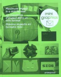 Mini graphics : un maximum d'impact dans un mini format = maximum impact in a mini format = maximo impacto en formato mini