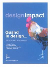 Quand le design... crée de la valeur pour l'entreprise : design impact
