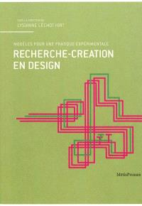 Recherche-création en design : modèles pour une pratique expérimentale