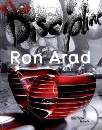 Ron Arad, no discipline : ouvrage publié à l'occasion de l'exposition Ron Arad, no discipline, présentée au Centre Georges Pompidou, Galerie sud, du 19 novembre 2008 au 16 mars 2009...