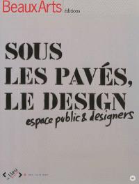 Sous les pavés, le design : espace public & designers