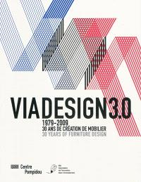 Viadesign 3.0 : 1979-2009, 30 ans de création de mobilier = 30 years of furniture design