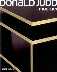 Donald Judd, mobilier : exposition, Paris, JGM galerie, 10 juin-15 juil. 2006