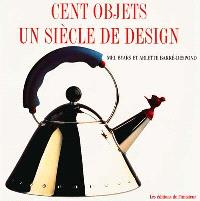 Cent objets : un siècle de design