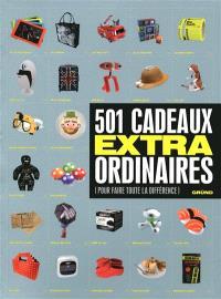 501 cadeaux extraordinaires (pour faire toute la différence)