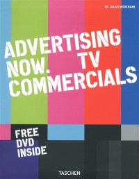 Advertising now : TV commercials