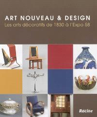 Art nouveau & design : les arts décoratifs de 1930 à l'Expo 58 : exposition, Bruxelles, Musées royaux d'art et d'histoire, 25 mai-31 décembre 2005