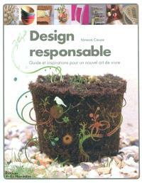 Design responsable : guide et inspirations pour un nouvel art de vivre