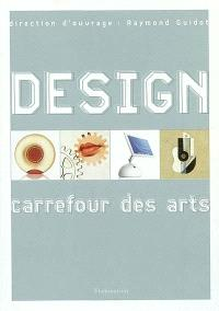 Design, carrefour des arts